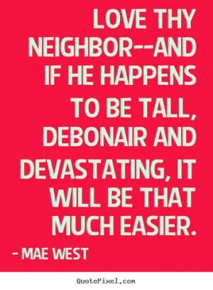 Neighbors Quotes And Sayings