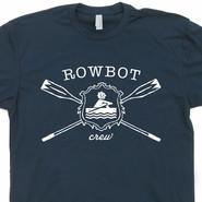 Rowing T Shirts Crew Team Tees Rowbot Kayak Canoe Tee Shirts