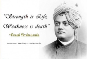 Life quotes strength is life and weakness is death quote about life