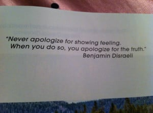Don't apologize for being you.