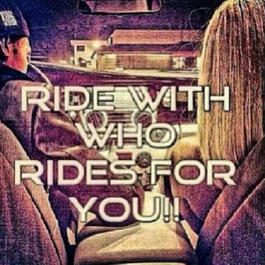 Ride Or Die Images Source here Read More about My Ride Or Die Quotes ...