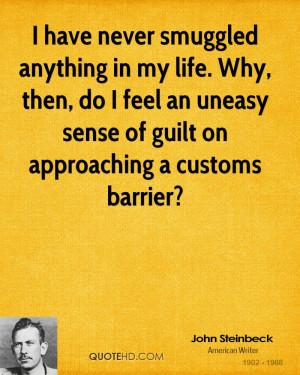 ... do I feel an uneasy sense of guilt on approaching a customs barrier