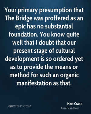 your primary presumption that the bridge was proffered as an