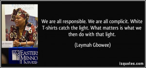 We are all responsible. We are all complicit. White T-shirts catch the ...