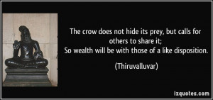 The crow does not hide its prey, but calls for others to share it; So ...