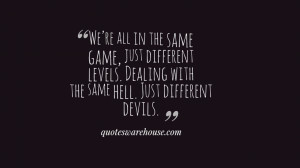 Were All in the Same Game Just Different