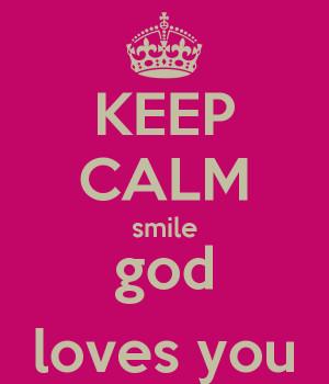 smile god loves you smile god loves you smile god loves you smile god ...