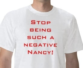 Negative Nancy vs. Positive Pollyanna: When Finding Fault is a Virtue