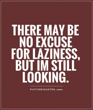 Funny Quotes Laziness Quotes Excuse Quotes