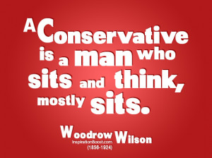 Conservative Quotes – Woodrow Wilson