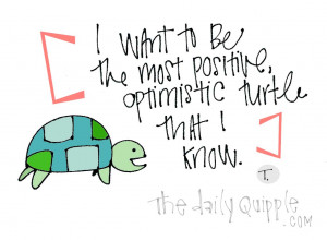 ... be your best self happy turtle optimism quote optimists unite personal