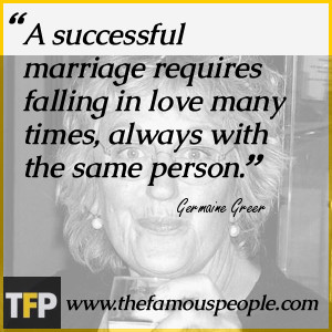 Germaine Greer Quotes http://www.thefamouspeople.com/profiles/germaine
