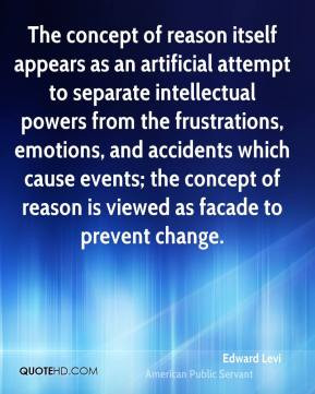 Edward Levi - The concept of reason itself appears as an artificial ...