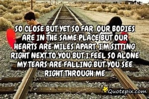 Close but yet so Far Quotes