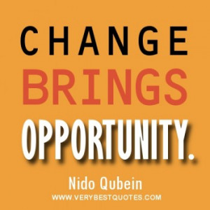Quotes About Change and Opportunity