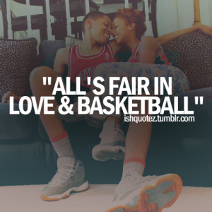 All's fair in love and basketball.
