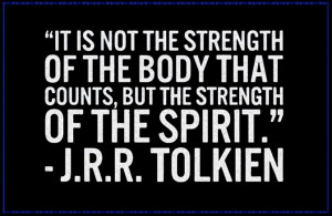 It is not the strength of the body that counts, but the strength ...