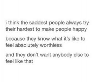 ... , hardest, life, love, people, quotes, sad, saddest, thing, worthless