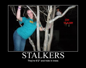 Quotes About Stalkers Funny...