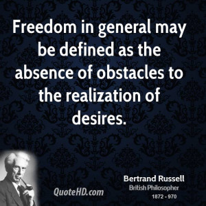 Freedom in general may be defined as the absence of obstacles to the ...