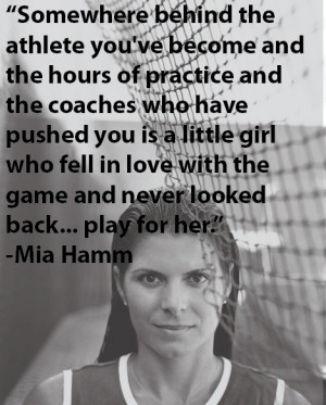 Who Fell In Love With The Game & Never Looked Back~Mia Hamm