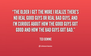 quote-Ted-Demme-the-older-i-get-the-more-i-3-79498.png