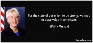 For the state of our union to be strong, we need to place value in ...