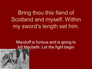 ... Macduff is furious and is going to kill Macbeth. Let the fight begin