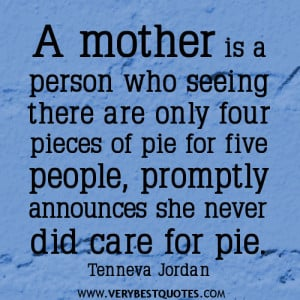 mother-quotes-A-mother-is-a-person-who-seeing-there-are-only-four ...