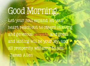 Inspirational Morning Sayings -Let your soul expand, let your heart ...