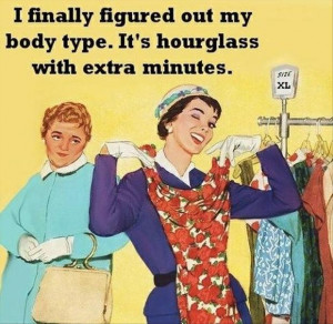 funny quotes, my body shape