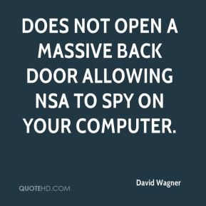 does not open a massive back door allowing NSA to spy on your computer ...