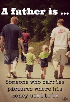 Father Is ... such a great dad quote and there are more here! http ...