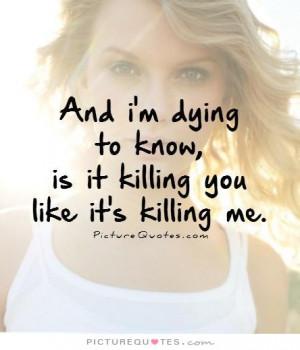 ... Quotes Song Quotes Dying Quotes Killing Quotes Taylor Swift Quotes