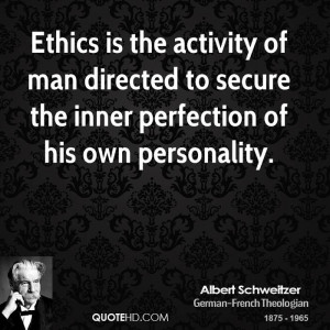 Ethics is the activity of man directed to secure the inner perfection ...
