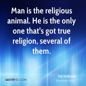 hal-holbrook-hal-holbrook-man-is-the-religious-animal-he-is-the-only ...