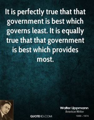 Walter Lippmann Government Quotes