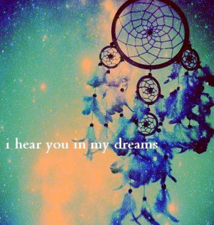 hear you in my dreams