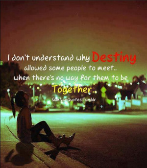 Love Quotes : Destiny and Together