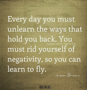 ... YOU BACK YOU MUST RID YOURSELF OF NEGATIVITY SO YOU CAN LEARN TO FLY