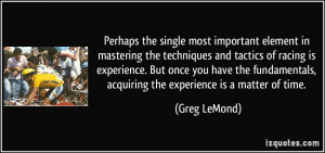 Perhaps the single most important element in mastering the techniques ...