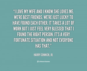 quote-Harry-Connick-Jr.-i-love-my-wife-and-i-know-123593.png