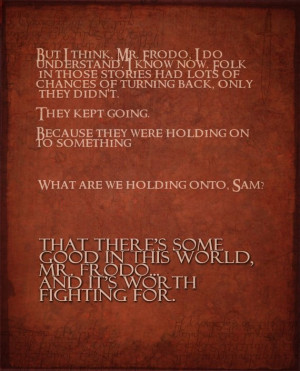 One of my fav movie quotes of all time…Lord of the Rings ...