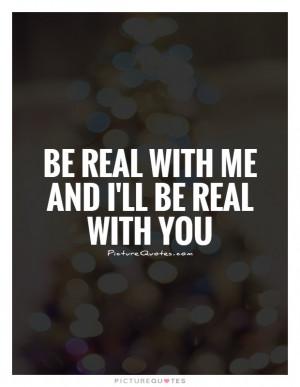Real Quotes Being Real Quotes Be Real Quotes