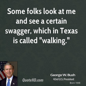 george-w-bush-george-w-bush-some-folks-look-at-me-and-see-a-certain ...