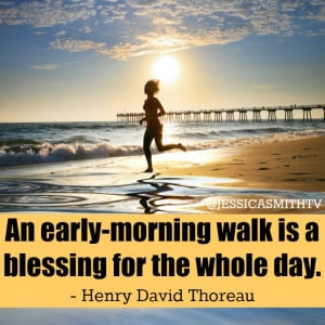 An early-morning walk is a blessing for the whole day. – Henry ...