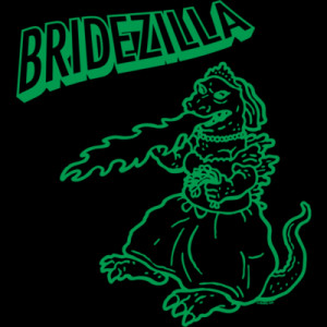 Run For Your Lives Bridezilla Coming And She Destroying