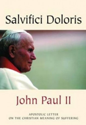 "... Salvifici Doloris: The Salvific Value of Suffering"" as Want to Read"