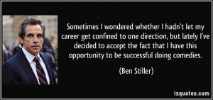 quote sometimes i wondered whether i hadn t let my career get confined