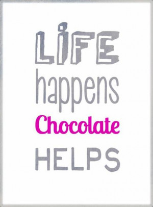 Quote Life happens chocolate helps wonderful wednesday words 2